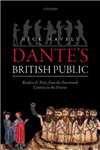 Dante\'s British Public: Readers and Texts, from the Fourteenth Century to the Present