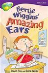 Oxford Reading Tree: Level 11: Treetops Stories: Bertie Wiggins\' Amazing Ears