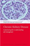 Chronic Kidney Disease: A practical guide to understanding and management