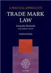 A Practical Approach to Trade Mark Law