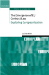 The Emergence of EU Contract Law: Exploring Europeanization