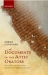 The Documents in the Attic Orators: Laws and Decrees in the Public Speeches of the Demosthenic Corpus