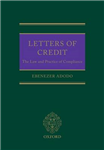 Letters of Credit: The Law and Practice of Compliance