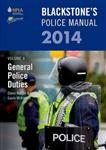 Blackstone\'s Police Manual: 2014: Volume 4: General Police Duties 2014