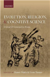 Evolution, Religion, and Cognitive Science: Critical and Constructive Essays