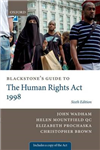 Blackstone\'s Guide to the Human Rights Act 1998