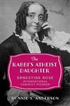 The Rabbi\'s Atheist Daughter: Ernestine Rose, International Feminist Pioneer