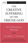The Creative Suffering of the Triune God: An Evolutionary Theology