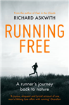 Running Free: A Runner\'s Journey Back to Nature