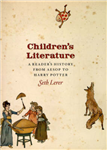 Children\'s Literature: A Reader\'s History from Aesop to Harry Potter