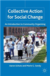 Collective Action for Social Change: An Introduction to Community Organizing