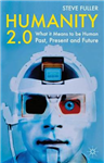 Humanity 2.0: What it Means to be Human Past, Present and Future