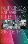 Nursing and Midwifery in Britain Since 1700