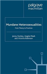 Mundane Heterosexualities: From Theory to Practices