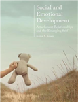 Social and Emotional Development:: Attachment Relationships and the Emerging Self