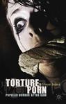 Torture Porn: Popular Horror after Saw