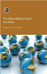 The New Middle Class in China: Consumption, Politics and the Market Economy
