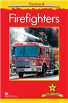 Macmillan Factual Readers: Firefighters