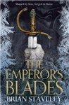The Emperor\'s Blades: Chronicle of the Unhewn Throne: Book One