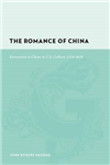 The Romance of China: Excursions to China in U.S. Culture, 1776-1876