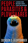 People, Parasites, and Plowshares: Learning From Our Body\'s Most Terrifying Invaders