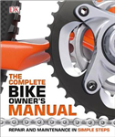 The Complete Bike Owner\'s Manual: Repair and Maintenance in Simple Steps