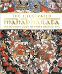 The Illustrated Mahabharata: The Definitive Guide to India\'s Greatest Epic