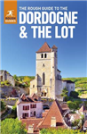 The Rough Guide to The Dordogne & The Lot: (Travel Guide)
