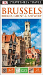 DK Eyewitness Travel Guide Brussels, Bruges, Ghent and Antwe