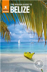 The Rough Guide to Belize: (Travel Guide)