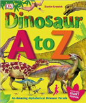 Dinosaur A to Z: An Amazing Alphabetical Dinosaur Parade