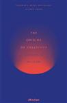 Origins of Creativity