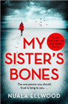 My Sister\'s Bones: \'Rivals The Girl on the Train as a compulsive read\' Guardian