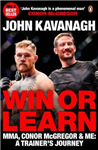 Win or Learn: MMA, Conor McGregor and Me: A Trainer\'s Journey