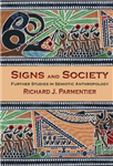 Signs and Society: Further Studies in Semiotic Anthropology