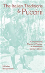 The Italian Traditions and Puccini: Compositional Theory and Practice in Nineteenth-Century Opera