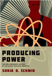 Producing Power: The Pre-Chernobyl History of the Soviet Nuclear Industry
