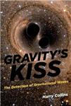 Gravity\'s Kiss: The Detection of Gravitational Waves