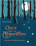 Once Upon an Algorithm: How Stories Explain Computing