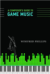 A Composer\'s Guide to Game Music