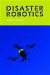 Disaster Robotics