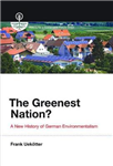 The Greenest Nation?: A New History of German Environmentalism