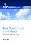 The Commons in History: Culture, Conflict, and Ecology