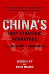 China\'s Next Strategic Advantage: From Imitation to Innovation