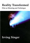 Reality Transformed: Film and Meaning and Technique