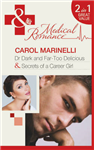 Dr Dark and Far-Too Delicious / Secrets of a Career Girl