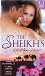 The Sheikh\'s Hidden Heir: Secret Sheikh, Secret Baby / The Sheikh\'s Claim / The Return of the Sheikh