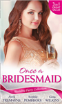 Wedding Party Collection: Once A Bridesmaid...