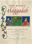 The Monk\'s Haggadah: A Fifteenth-Century Illuminated Codex from the Monastery of Tegernsee, with a prologue by Friar Erhard von Pappenheim