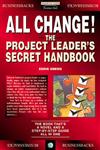 All Change!: The Project Leader\'s Secret Handbook